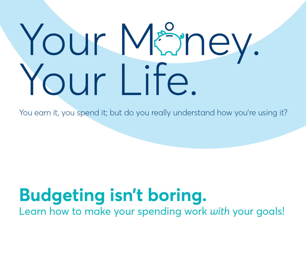 Your Money. Your Life. And budgeting isn't boring.