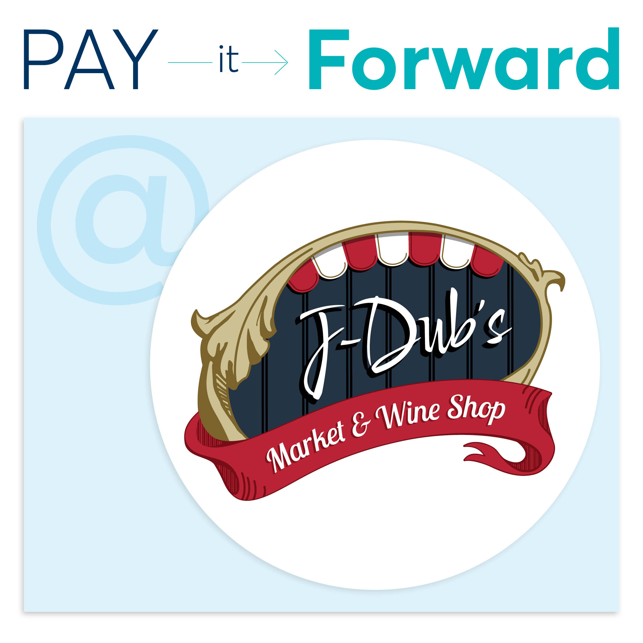 Pay it forward to J-Dubs