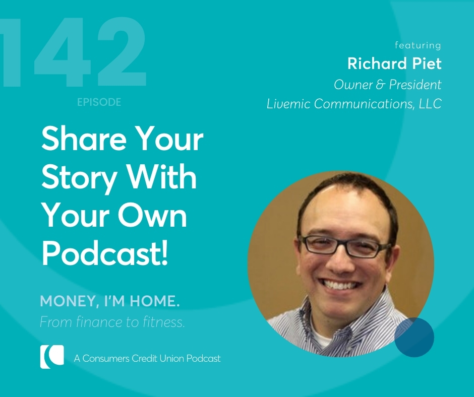 """Consumers' podcast graphic with image of guest Richard Piet and text of title that reads """"Share Your Story With Your Own Podcast"""""""